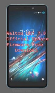 Walton Primo GH7 Firmware 7.0 Rom Download