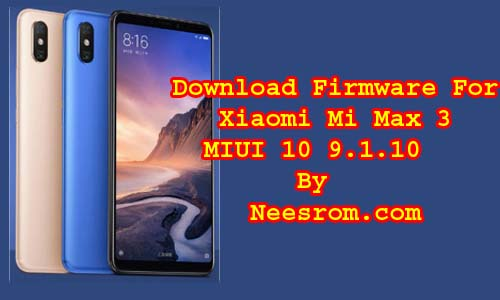 Download Firmware For Xiaomi Mi Max 3 MIUI 10 9.1.10