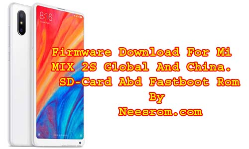 Xiaomi Mi MIX 2S Global And China Stock firmware Rom Flash File
