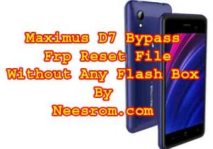 How To Maximus D7 Bypass Frp Reset Without Box | Neesrom