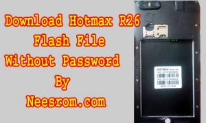 Hotmax R26 Flash File Without Password