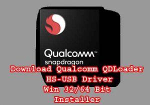 Download Qualcomm QDLoader HS-USB Driver Win 32/64 Bit Installer