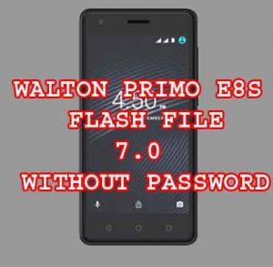 WALTON PRIMO E8S FLASH FILE WITHOUT PASSWORD
