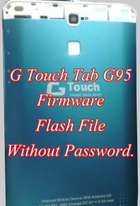 G Touch G95 Firmware Flash File Without Password TAB