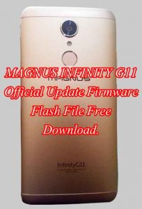 MAGNUS INFINITY G11 Firmware Flash File Free Download