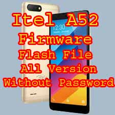 Itel A52 Firmware Flash File Without password