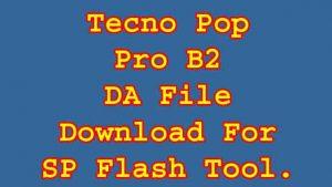 Tecno Pop 2 Pro B2 DA Sp Flash Tool Boot File Free Download