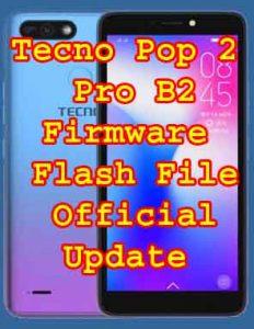 Tecno Pop 2 Pro B2 Firmware Flash File Official Update | Neesrom