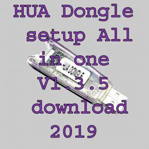 HUA Dongle setup All in one V1.3.5 download