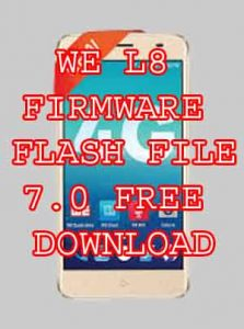 WE L8 FIRMWARE FLASH FILE 7.0 FREE DOWNLOAD