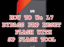 HOW TO We L7 BYPASS FRP RESET FLASH WITH SP FLASH TOOL