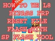 HOW TO WE L8 BYPASS FRP RESET FILE FLASH WITH SP FLASH TOOL