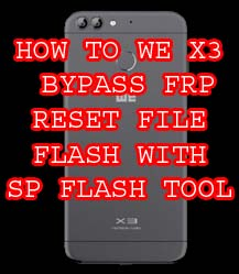 HOW TO WE X3 BYPASS FRP RESET WITHOUT FLASH BOX | Neesrom