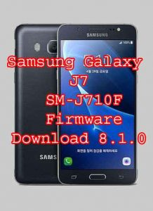 Samsung Galaxy J7 ⑥ SM-J710F Firmware Download 8 1 0 | Neesrom