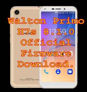 Walton H7s Firmware Flash File Custom rom Without Password Download