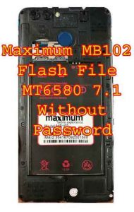 Maximum MB102 Firmware Flash File 7.1 Without Password
