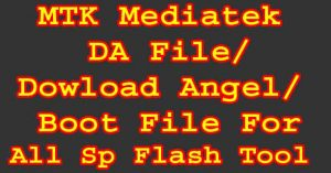 MTK Download Agent DA File For Sp Flash Tool Boot File