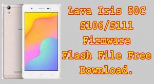 Lava Iris 50C Firmware Rom Flash FileS106/S111