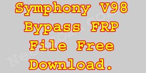 How To Install Symphony V98 Bypass FRP Reset File Free