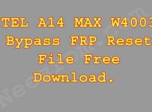 How To ITEL A14 MAX W4003 Bypass FRP Reset File Free Download