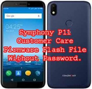 Symphony P11 Firmware Flash File Without Password