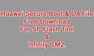 Huawei Boot File & secure boot DA file