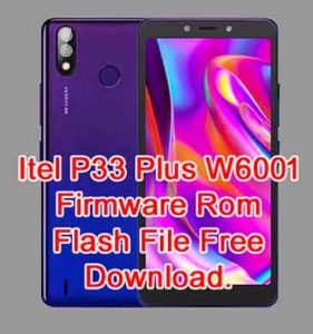 Itel P33 Plus W6001 Firmware Flash File Without Password