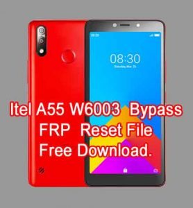 How to Itel A55 W6003 Bypass FRP Reset File