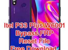 How To Itel P33 Plus W6001 Bypass FRP Reset File