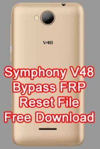 How To Symphony V48 Bypass FRP Reset File