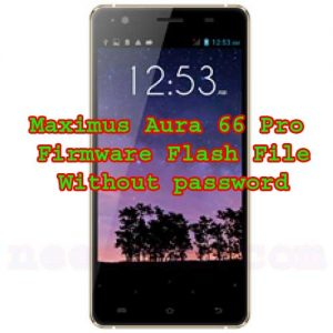Maximus Aura 66 Pro Firmware Flash File Without password