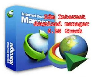 Idm Internet download manager 6.35 build 8 full version Crack