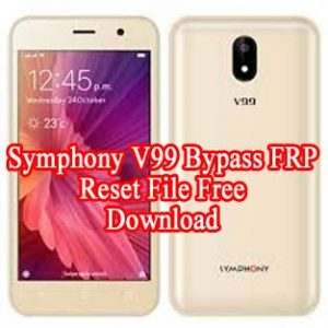Symphony V99 Bypass FRP Reset File Free Download