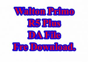 Walton Primo R5 Plus Boot File For Cm2 & Sp Flash Tool Free