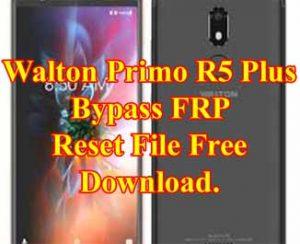 Walton Primo R5 Plus Bypass FRP Reset File Free